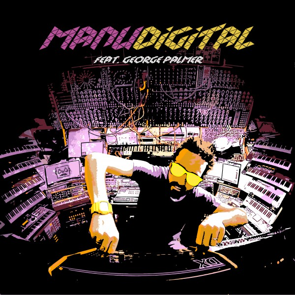 manuDigital feat george palmer