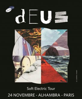 Deus, soft electric tour, alhambra, rock, belge