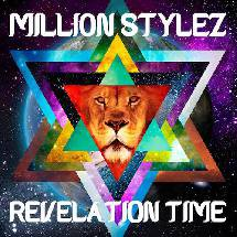 Million Stylez, Revelation Time