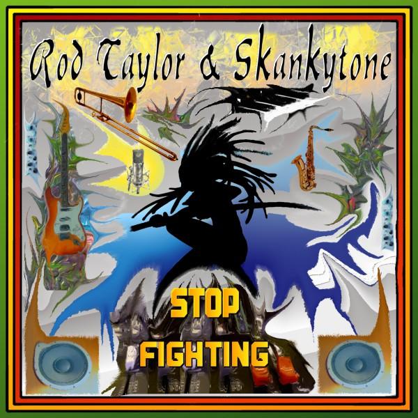 Reggae 2015, single 2015, Dub, Skankytone, Rod Taylor, stop fighting
