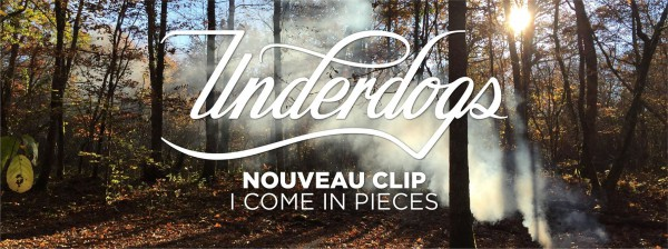 underdogs, i come in pieces, nouveau clip, regarder, single, ep 2016