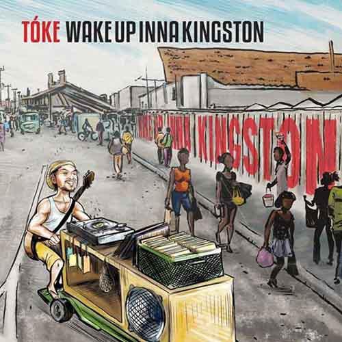 Tóke Wake up Inna Kingston
