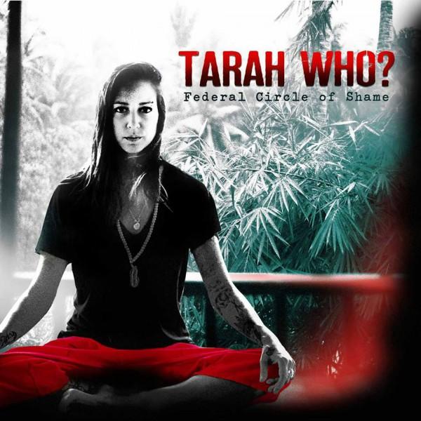 tarah who?, federal circle of shame, ep, 2016, clip, video