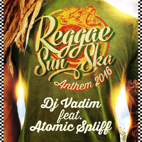 reggae sun ska anthem 2016, dj vadim, atomic spliff, soulbeats records