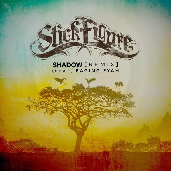 Stick Figure Feat. Raging Fyah - Shadow (Remix)