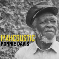 ronnie davis, iyahcoustic, big very best of reggae 2016