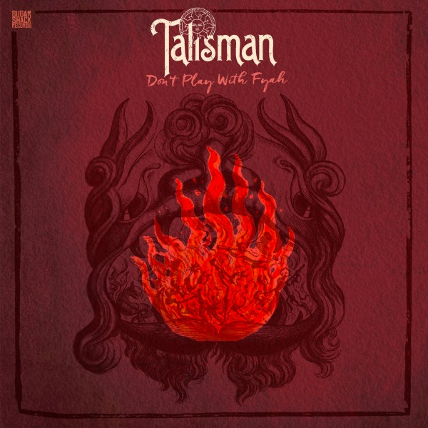 Talisman Don'y Play With Fyah cover