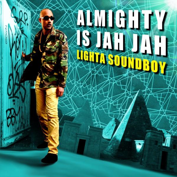 Lighta Soundboy - Almighty Is Jah Jah