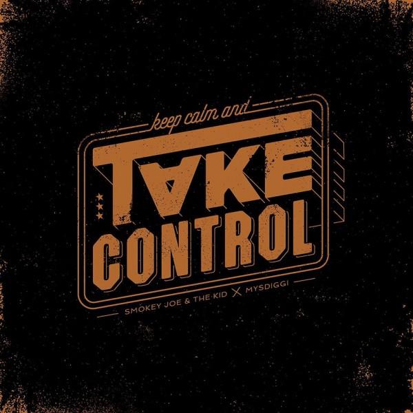 smokey joe & the kid, mysdiggi, take control