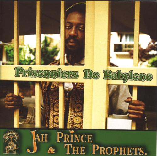 jah prince & the prophets, prisonniers de babylone