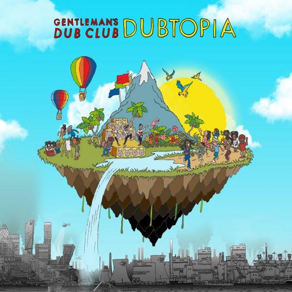 gentleman's dub club, nouvel album, dubtopia