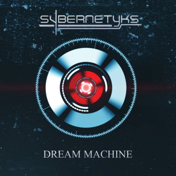 sybernetyks, dream machine, France, sortie 2016, nouvel album