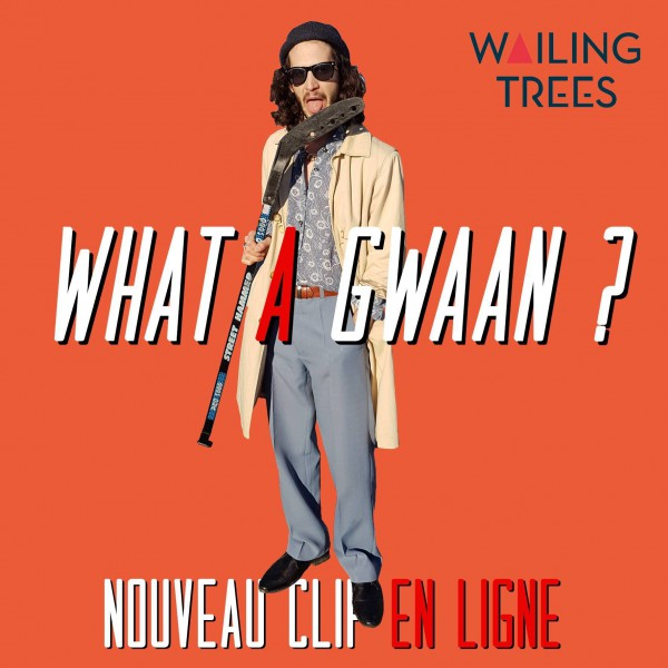 Wailing Trees What a Gwaan