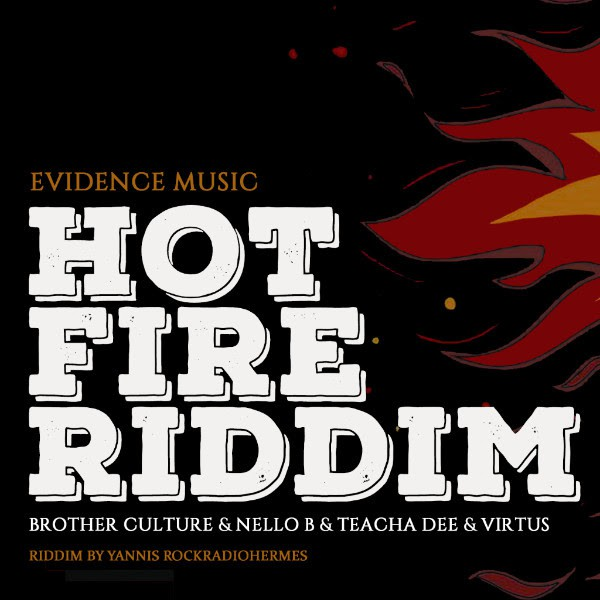 evidence music, hot fire riddim, brother culture