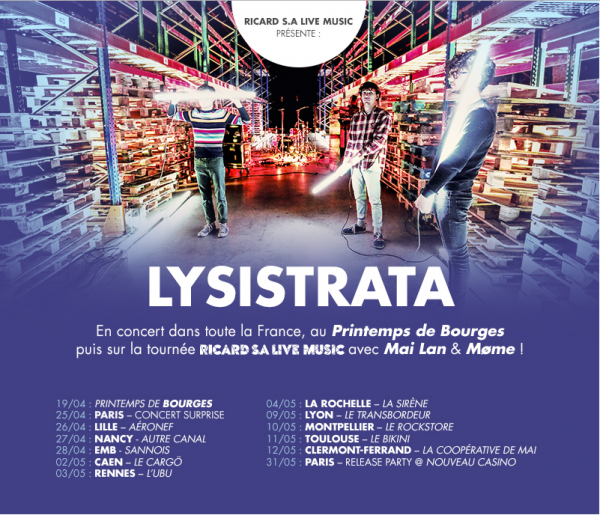 tournée, E.P, Lysistrata, Ricard Live, Bourges