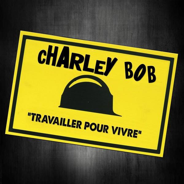 charley bob, travailler pour vivre, jah legacy