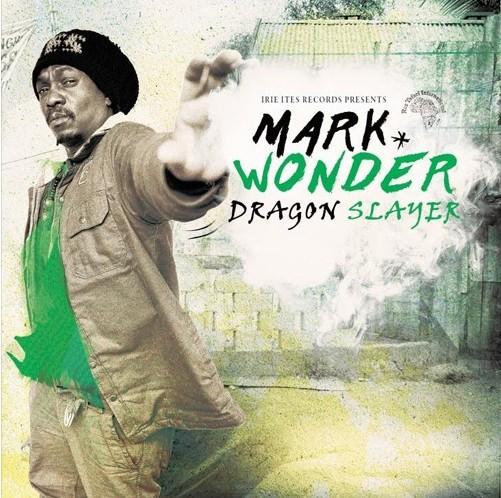Mark Wonder, Dragon Slayer, reggae 2017, Irie Ites
