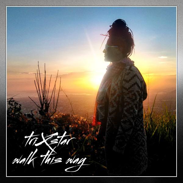 TriXstar - Walk This Way