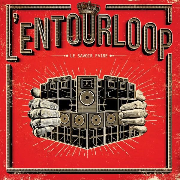 l'entourloop, nouvel album, le savoir-faire