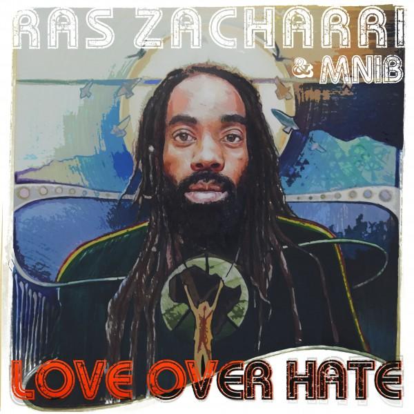 Ras Zacharri - Love Over Hate