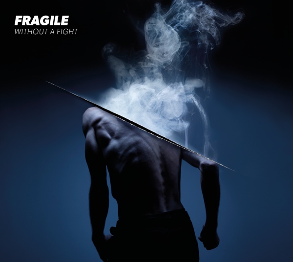 Fragile, Without a fight, chronique