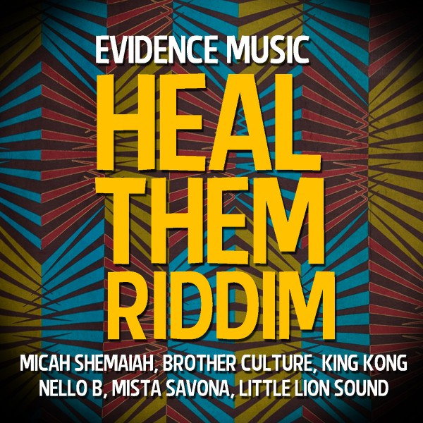 heal them riddim, evidence music, brother culture