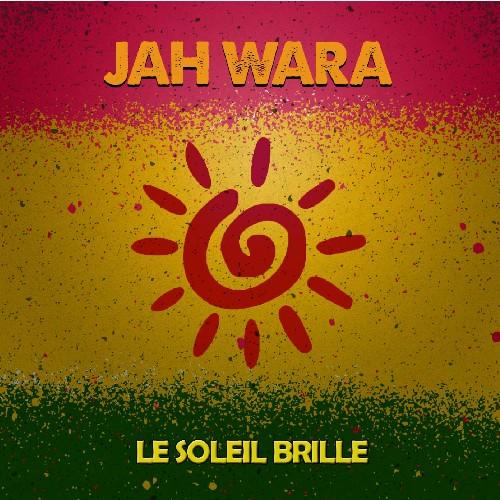 jah wara, le soleil brille, ragga dub force, reggae 2018