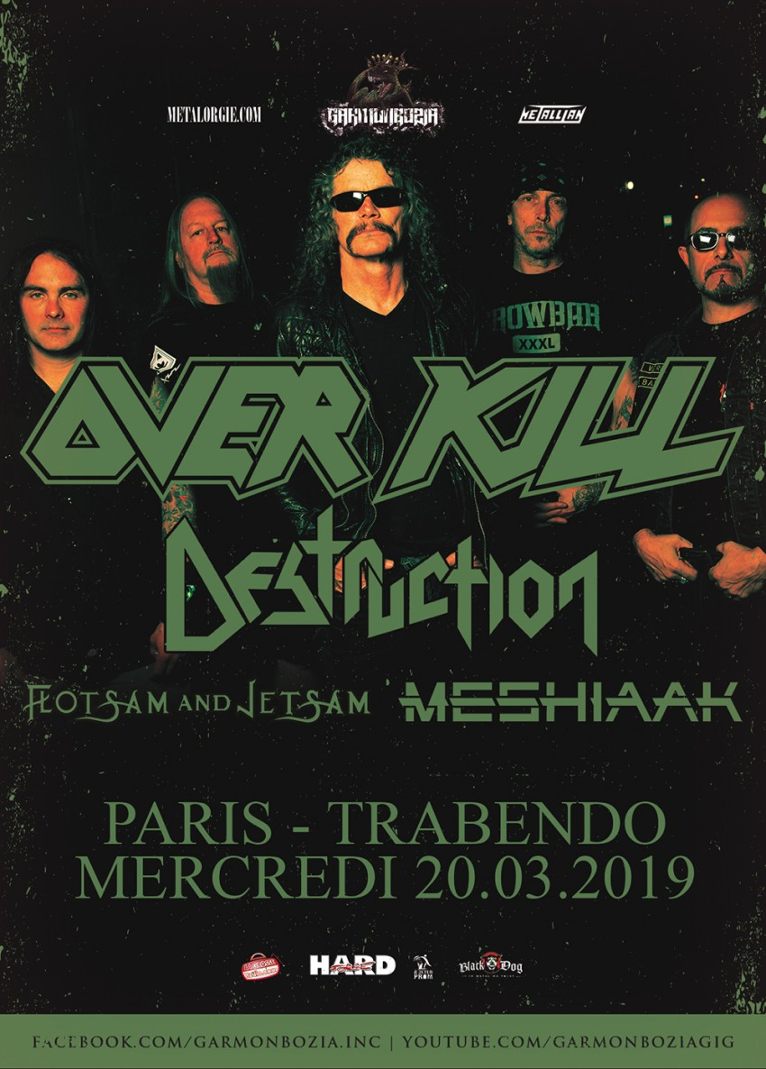 Overkill, Flotsam And Jetsam, Destruction, Meshiaak, Garmonbozia, Tournée