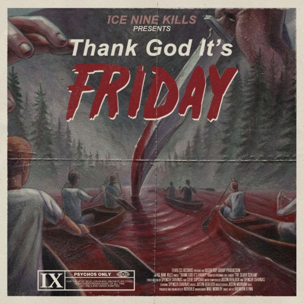 2018, metalcore, ice nine kills, thank god it's friday, vidéo
