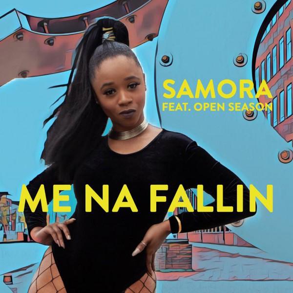 Samora feat. Open Season - Me Na Fallin