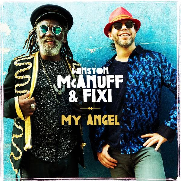 Winston McAnuff & Fixi - My Angel