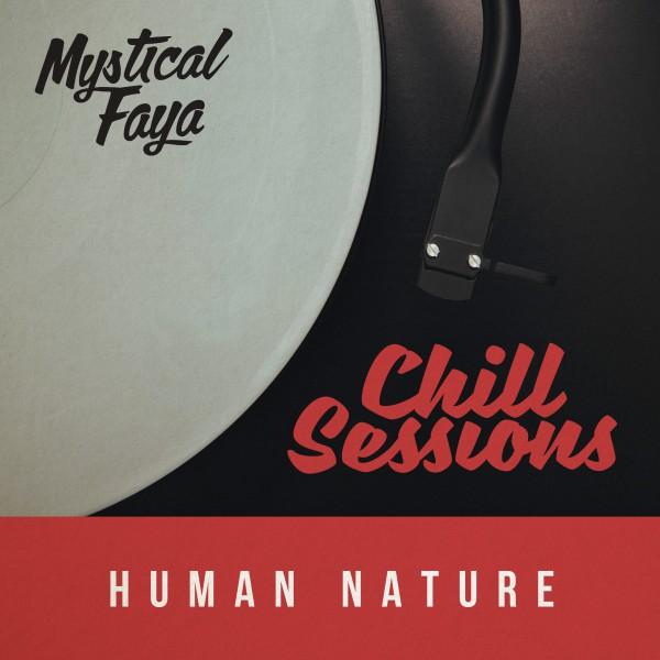 mystical faya, chill session, human nature