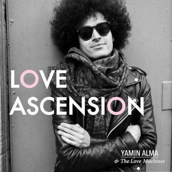 Yamin Alma And The Love Machines - Love Ascension