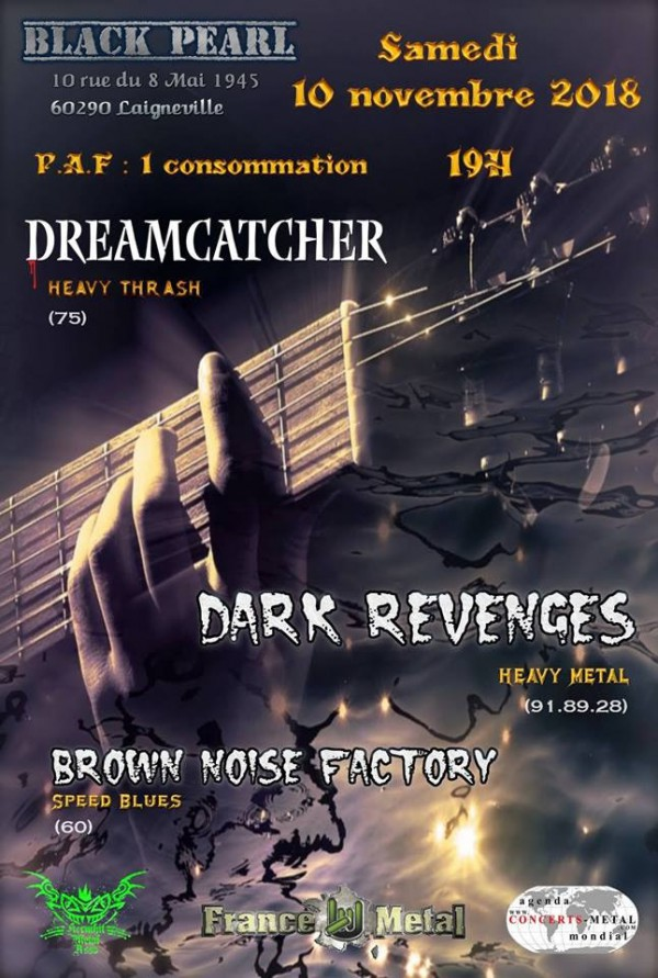 dreamcatcher, concert, laigneville, black pearl, heavy trash, brown noise factory, dark revenges