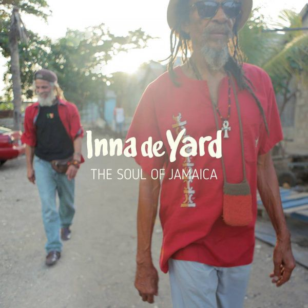 Inna De Yard -The Soul Of Jamaïca