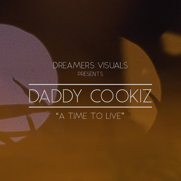 Daddy Cookiz & BRC - A Time To Live