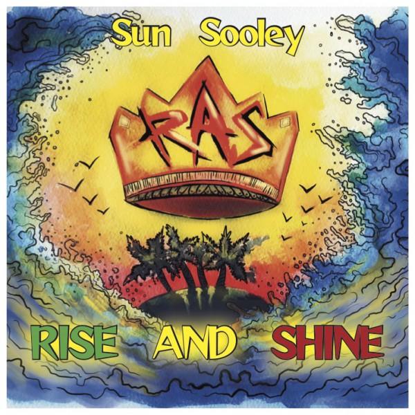 Sun Sooley - Rise & Shine