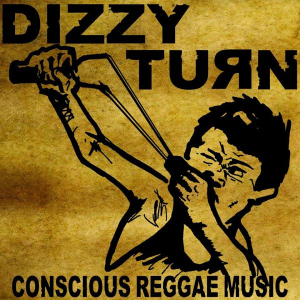Dizzy Turn - Conscious Reggae Music
