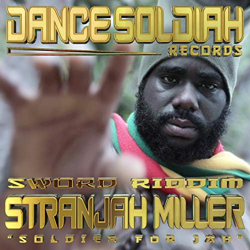 Stranjah miller soldier for Jah