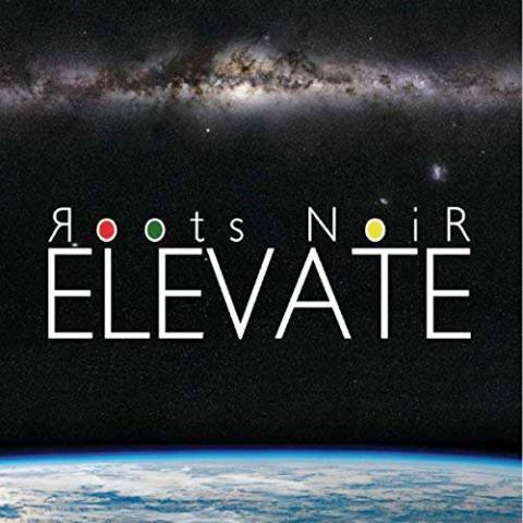 Roots Noir album Elevate (Front Cover)