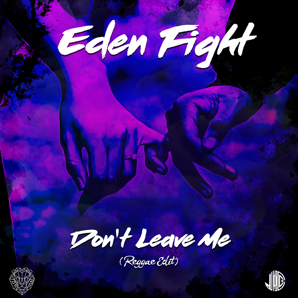 Eden Fight - Cover, Don't Leave Me