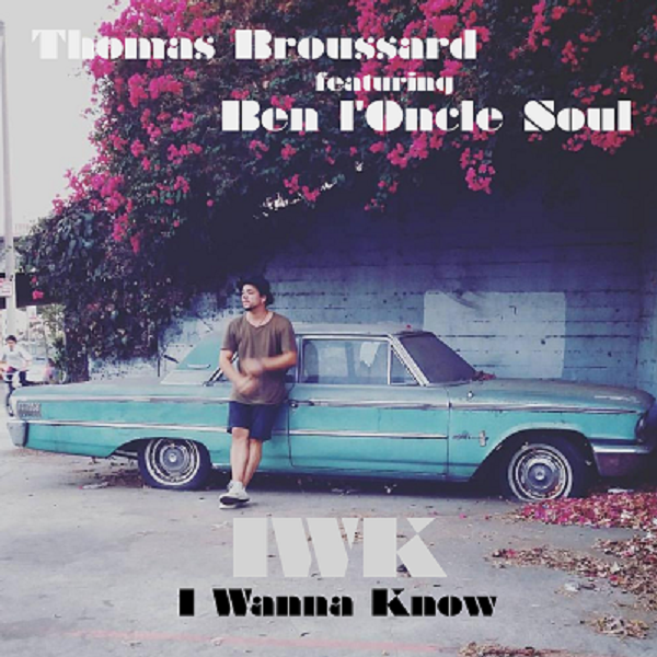 "Thomas Broussard feat Ben L'Oncle Soul - Cover "" I Wanna Know """