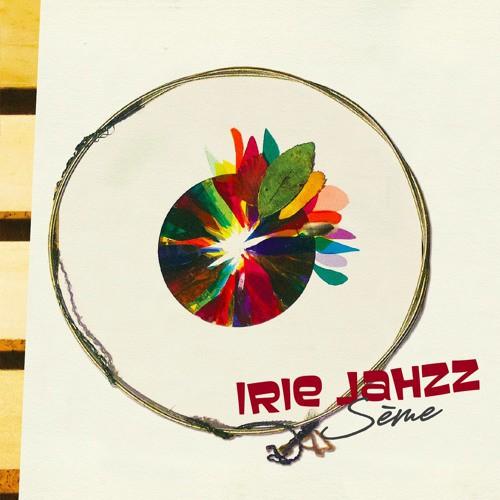 Irie Jahzz - Sème (2019)
