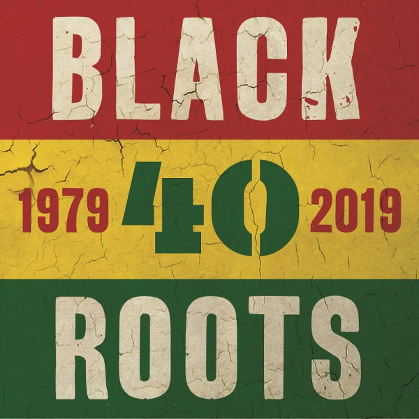 Black Roots 40 Year
