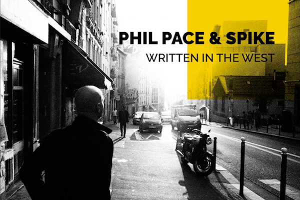 Phil Pace & Spike - Written in the West - 2019