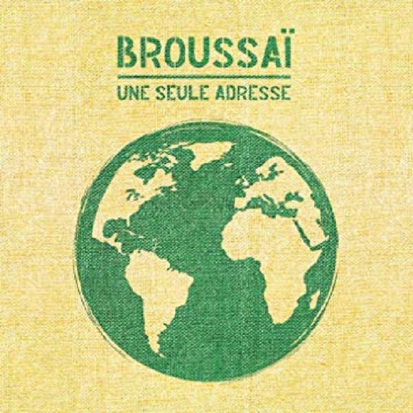 Broussaï, pochette Une Seule Adresse
