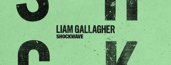 Liam Gallagher, Shockwave