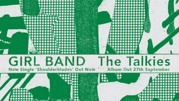Girl Band, The Talkies, retour, album