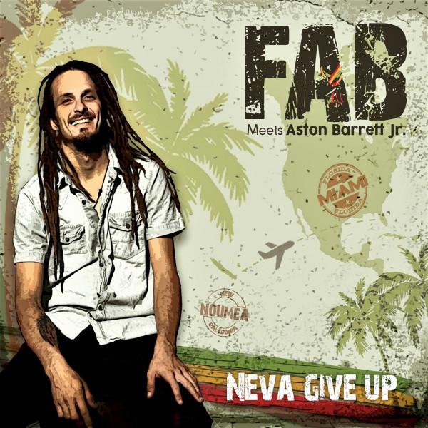 Fab Meets Aston Barrett Jr. - Neva Give Up (Front)