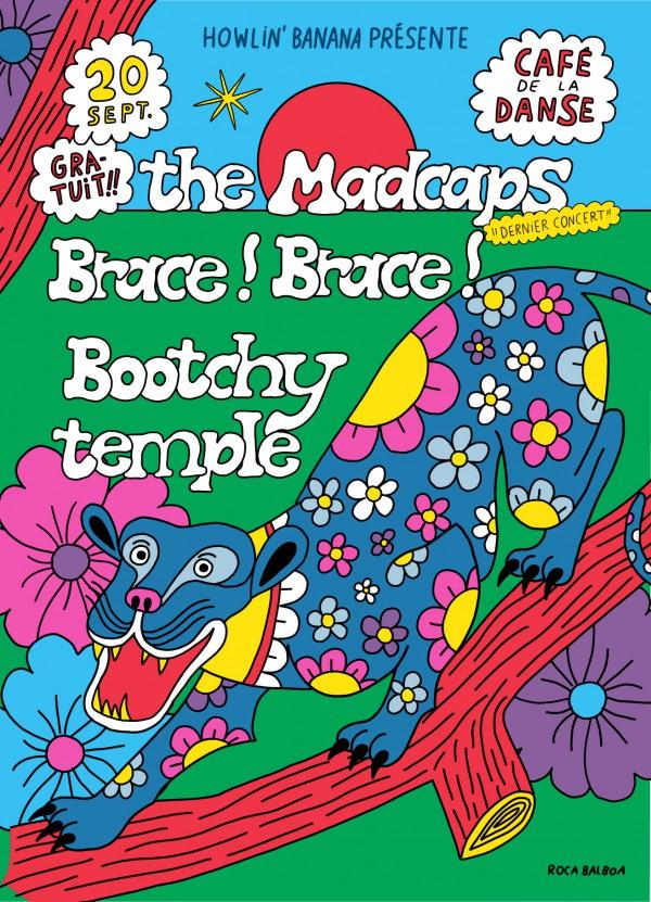 Howlin' Banana, Madcaps, Brace ! Brace !, Bootchy Temple, Café de la Danse, concert